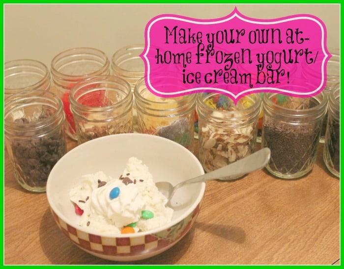 DIY ~ Frozen Yogurt/ Ice Cream Bar at Home
