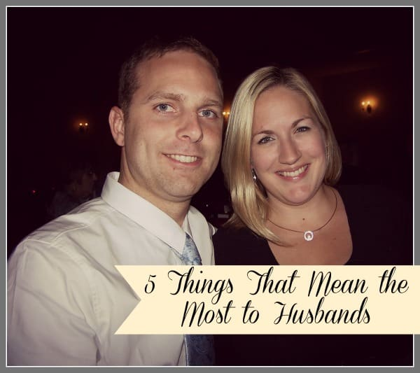 Five Things That Mean the Most to Husbands
