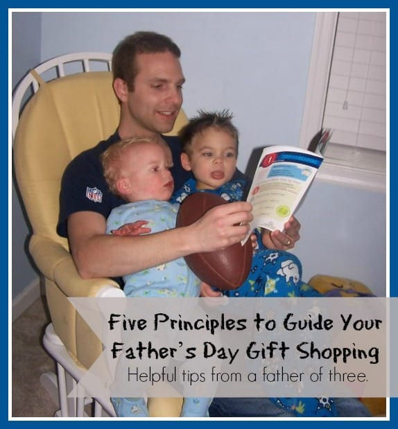 Five Principles to Guide Your Father's Day Gift Shopping