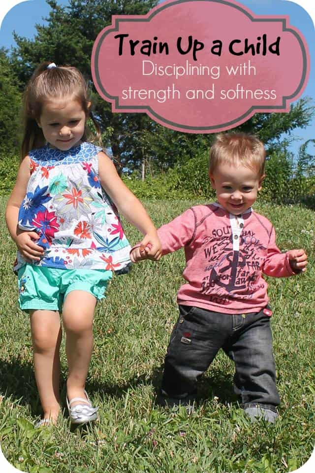 Train Up a Child ~ Is It Possible To Be Both Strong & Soft?