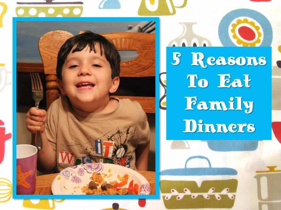 5 Reasons to Eat Family Dinners