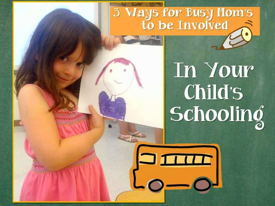 3 Ways for Busy Mom's to be Involved in Your Child's Schooling