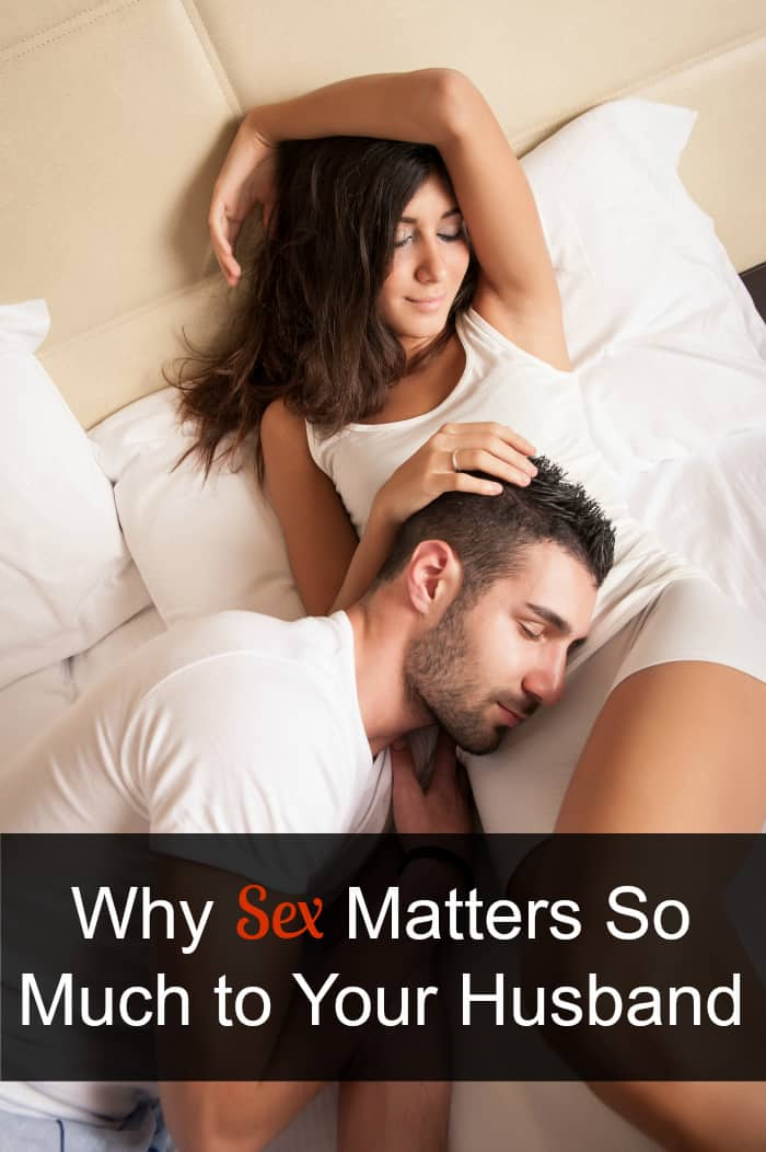 Why Sex Matters So Much to Your Husband