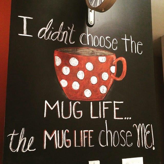 The mug life