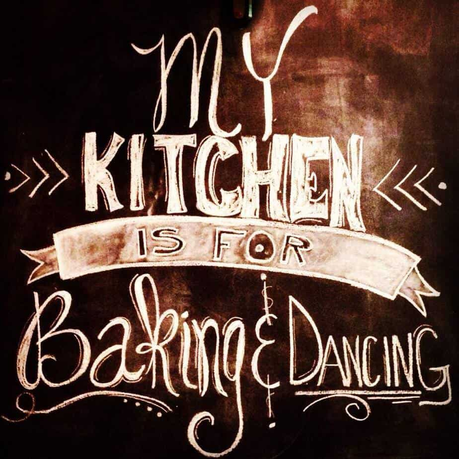My kitchen is for baking and dancing