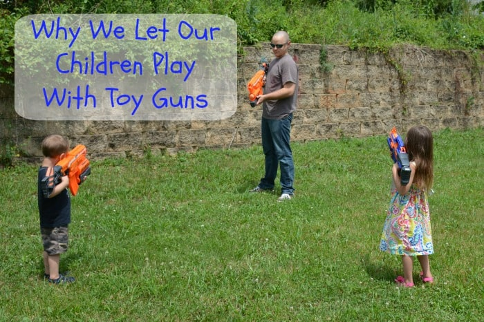 Why We Let Our Children Play With Toy Guns