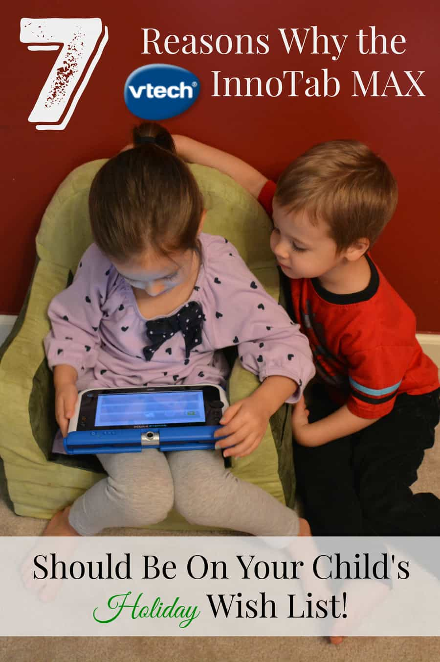 7 Reasons Why the Vtech InnoTab MAX Should Be On Your Child's Holiday Wish List