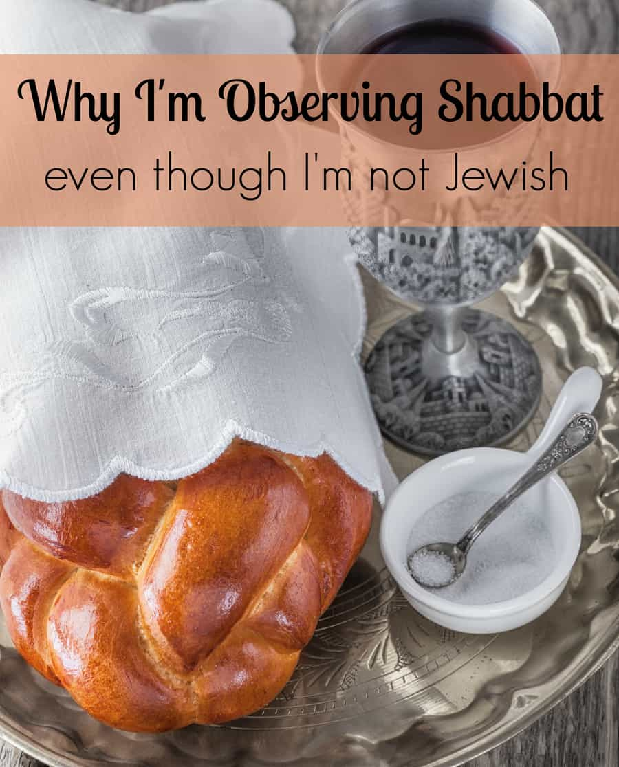 Why I'm Observing Shabbat……Even Though I'm Not Jewish