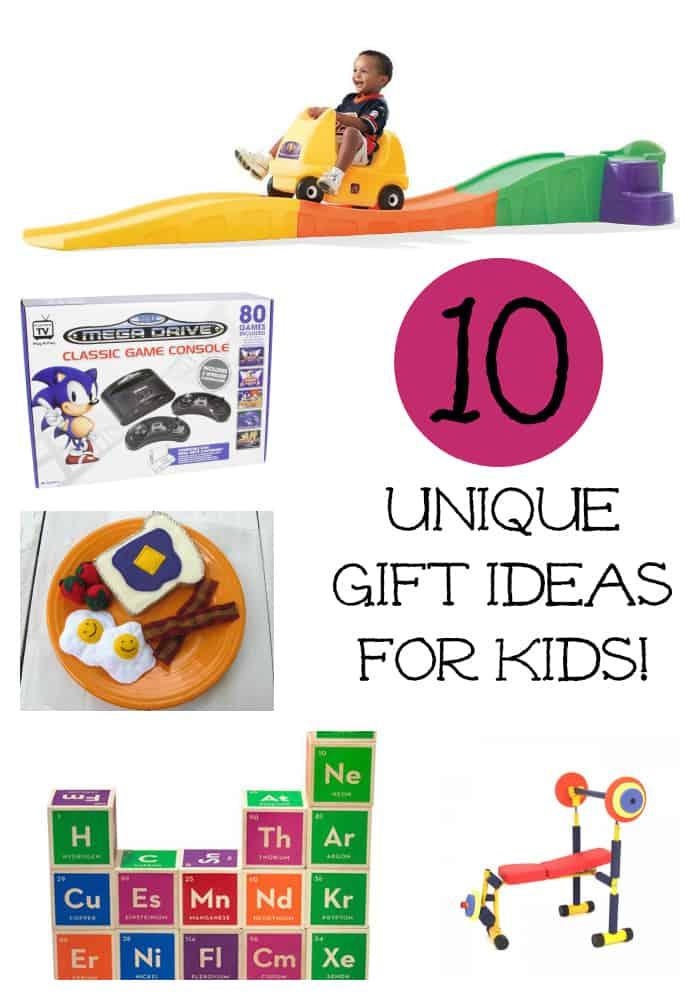 Ten Unique Gift Ideas For Kids