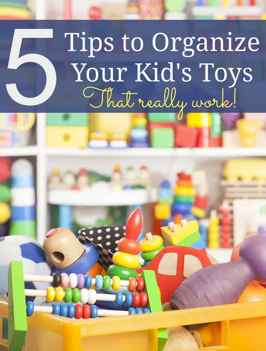 5 Tips To Organize Your Child's Toys {That Really Work!}