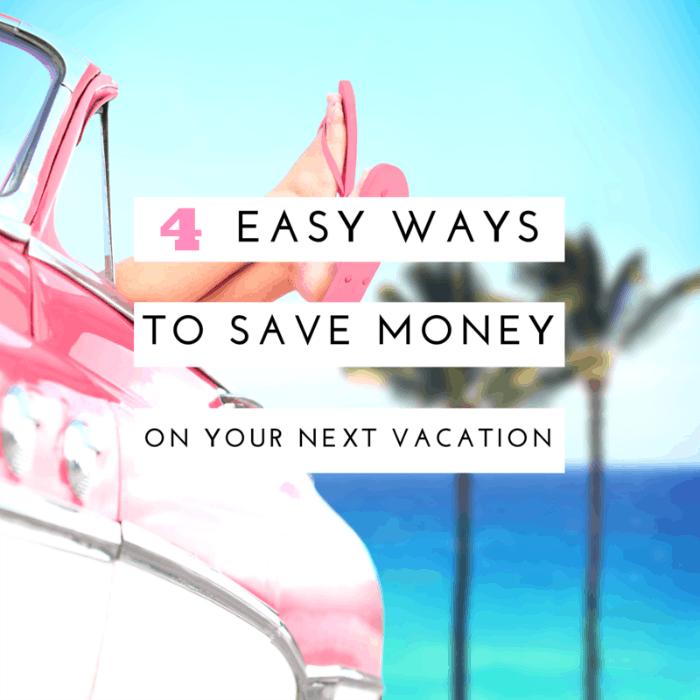 4 Money Saving Vacation Tips
