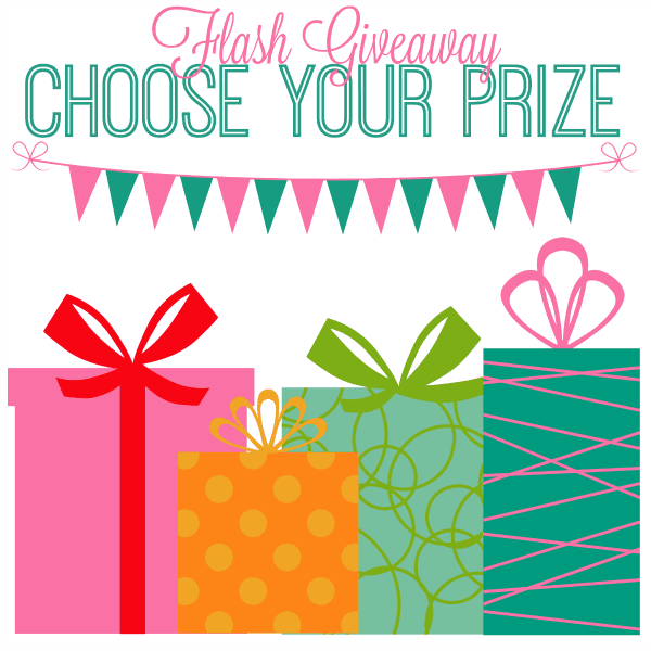 Time For a New Choose Your Prize FLASH Giveaway!