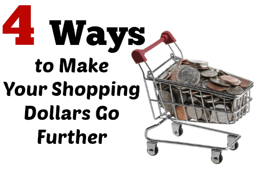 4 Ways To Make Your Shopping Dollars Go Further