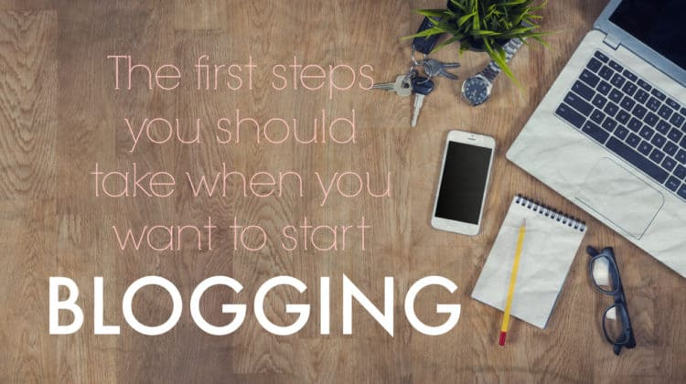 The First Steps To Starting a Blog
