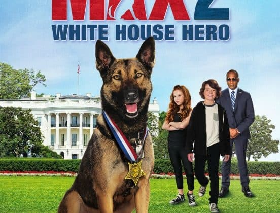 MAX is Back! Max 2: White House Hero – Own It May 23! {& Enter For Your Chance To Win!}