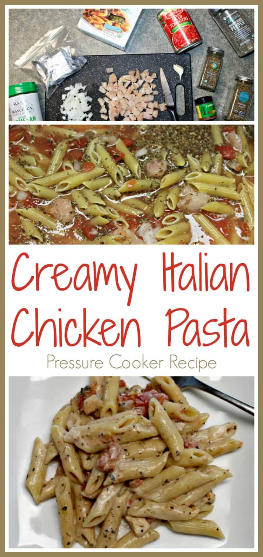 Creamy Italian Chicken Pasta {Pressure Cooker Recipe}