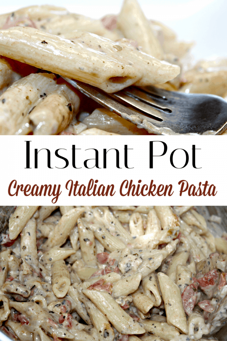 Instant Pot Creamy Italian Chicken Pasta Recipe