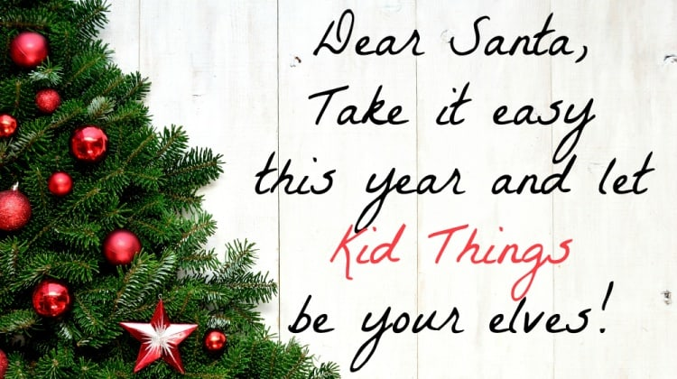 You Be Santa, Let Kid Things Be Your Elves!