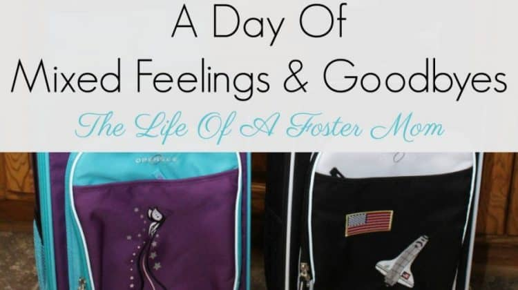 A Day Of Mixed Feelings & Goodbyes ~ The Life Of A Foster Mom
