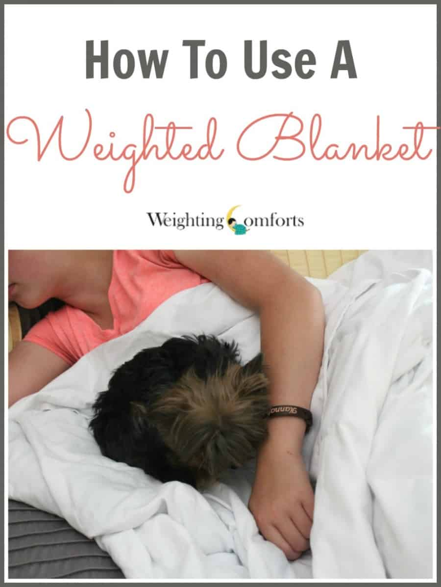 How To Use A Weighted Blanket {Weighting Comforts}