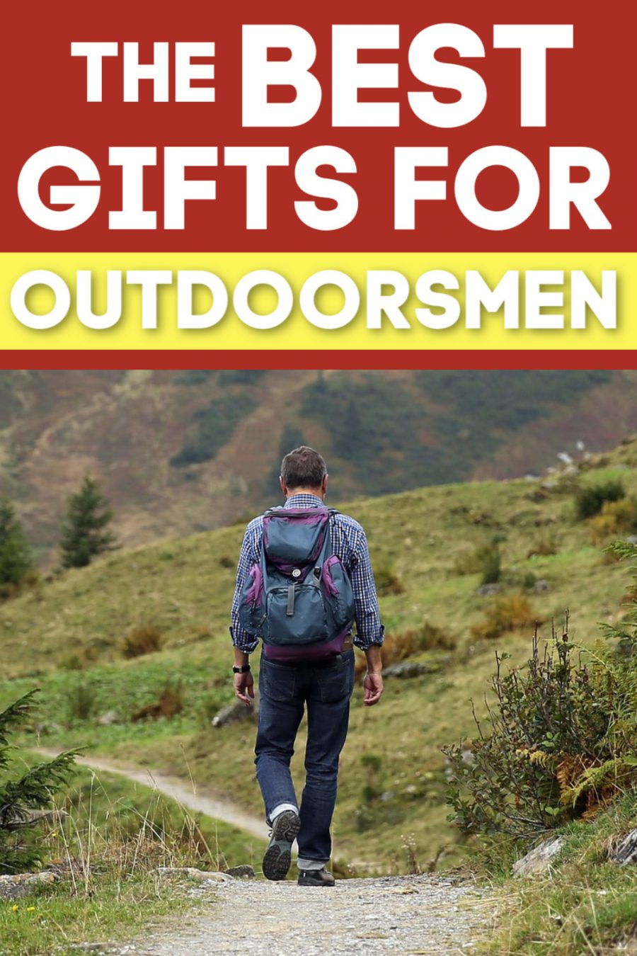 The BEST Gifts for Outdoorsmen