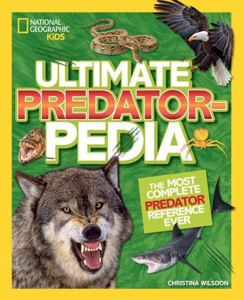 National Geographic Kids Books Ultimate Predatorpedia
