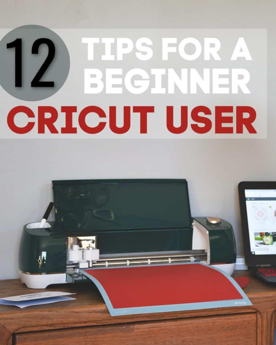 12 tips for a beginner cricut user