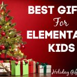 Best Gifts For Elementary Kids - 2020 Kids Holiday Gift Guide