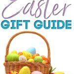 2021 Easter Gift Guide - {For All Ages!}