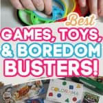 Best Boredom Buster Busters, Games, and Toys (That Are Both Fun & Educational)