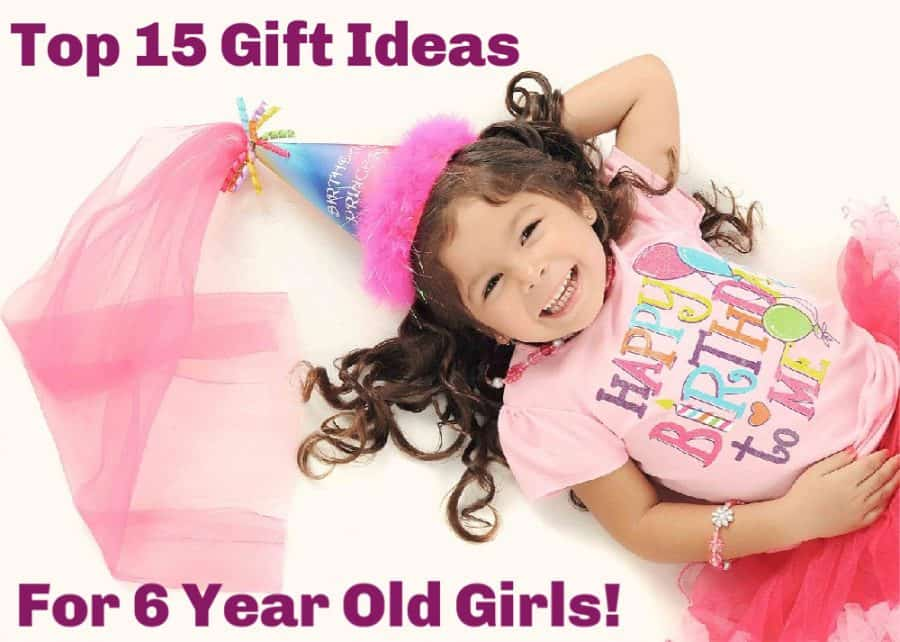 The Top 15 Gifts For 6 Year Old Girls (In 2020)