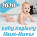 2020 Baby Registry Must-Haves