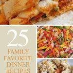 25 Family Favorite Dinner Recipes