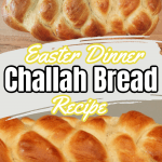 Easter Dinner Challah Bread Recipe
