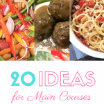 20 Ideas for Main Courses