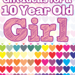 Gift Ideas for a 10 Year Old Girl