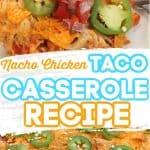 Nacho Chicken Taco Casserole Recipe