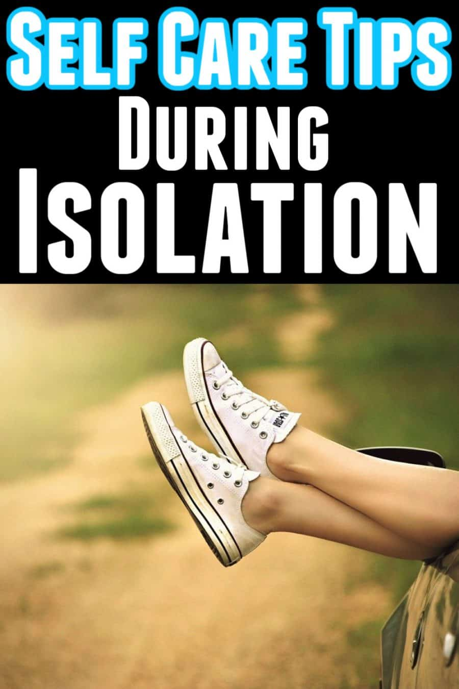 Self Care During Isolation + Fun Ideas, Toys, And Activities For Kids