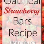Strawberries Recipe - Healthy Oatmeal Strawberry Bars Recipe
