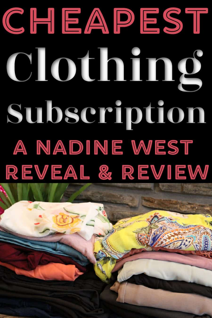 Cheapest Clothing Subscription Option - A Nadine West Review