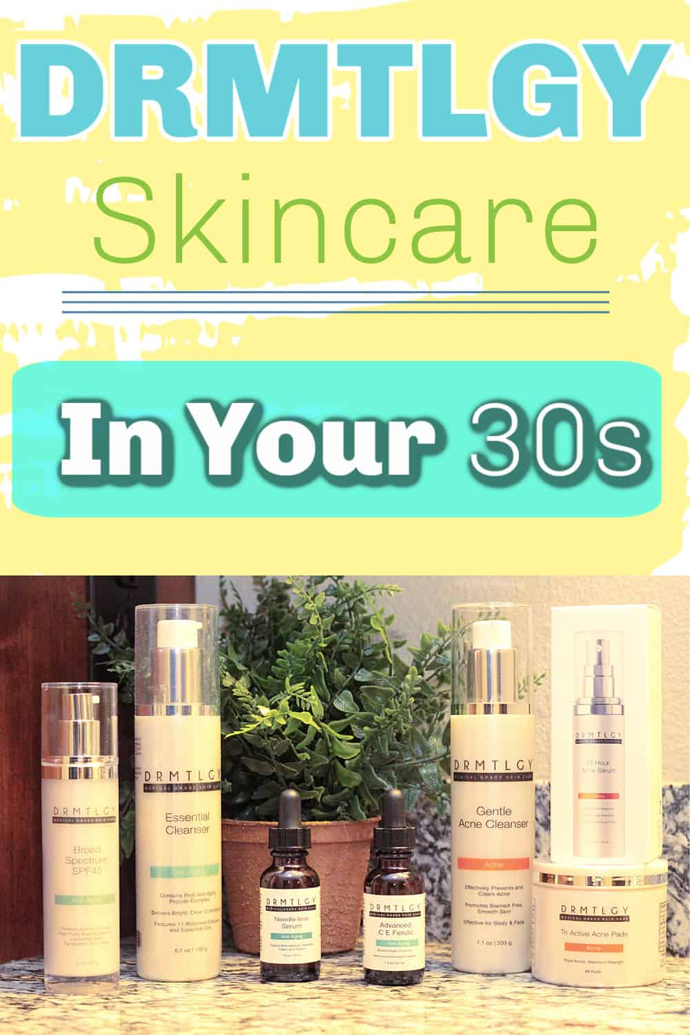 DRMTLGY skincare in your 30s