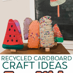 Cardboard Craft Ideas for Kids