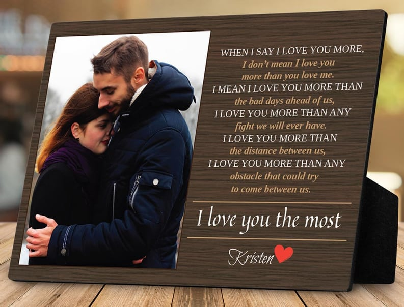 photo frame - 365Canvas - When I Say I Love You More Custom Photo Plaque