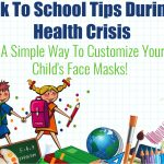 Back To School Tips For 2020 - 2021 School Year + How To Customize Face Masks For Kids