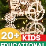 20+ Educational Gift Ideas For Kids