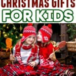 The Best Christmas Gifts For Kids Holiday Gift Guide (65+ Gift Ideas!)