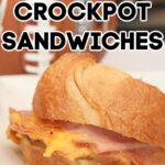 Hot Ham and Cheese Crockpot Sandwiches Recipe